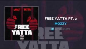 Mozzy - Free Yatta Pt. 2